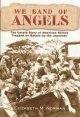 We band of angels : the untold story of American nurses trapped on Bataan by the Japanese