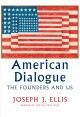 American Dialogue : the Founding Fathers and Us