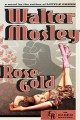 Rose Gold : an Easy Rawlins mystery