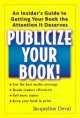 Publicize your book! : an insider's guide to getting your book the attention it deserves