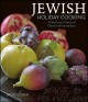 Jewish holiday cooking : a food lover's classics and improvisations