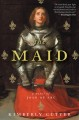The maid a novel of Joan of Arc