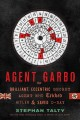 Agent Garbo : the brilliant, eccentric secret agent who tricked Hitler and saved D-Day