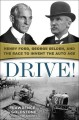 Drive! : Henry Ford, George Selden, and the race to invent the auto age