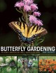 Butterfly gardening : the North American Butterfly Association guide