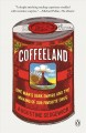 Coffeeland one man's dark empire and the making of our favorite drug