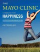 The Mayo Clinic handbook for happiness : a 4-step plan for resilient living