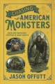 Chasing American monsters : creatures, cryptids, and hairy beasts