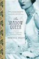 The shadow queen : a novel of Wallis Simpson, Duchess of Windsor