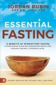 Essential fasting : 12 benefits of intermittent fasting & other fasting plans for accelerating weight loss, crushing cravings, and reversing aging