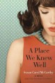 A place we knew well : a novel