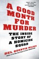 A good month for murder : the inside story of a homicide squad