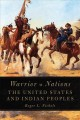 Warrior nations : the United States and Indian peoples