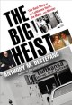 The big heist : the real story of the Lufthansa heist, the Mafia, and murder