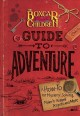 The Boxcar Children guide to adventure : a how-to for mystery solving, make-it-yourself projects, and more
