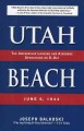 Utah Beach : the amphibious landing and airborne operations on D-day, June 6, 1944