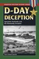 D-Day deception : operation fortitude and the Normandy invasion