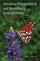 Attracting hummingbirds and butterflies in tropical florida : a companion for gardeners