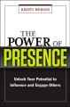 The power of presence : unlock your potential to influence and engage others