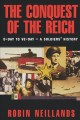 The conquest of the Reich : D-Day to VE-Day, a soldiers' history