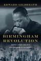 Birmingham revolution : Martin Luther King Jr.'s epic challenge to the church