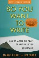 So you want to write : how to master the craft of writing fiction and memoir