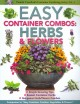 Easy container combos : herbs & flowers