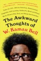 "The awkward thoughts of W. Kamau Bell tales of a 6' 4"", African American, heterosexual, cisgender, left-leaning, asthmatic, Black and proud blerd, mama's boy, dad, and stand-up comedian"
