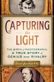 Capturing the light : the birth of photography, a true story of genius and rivalry