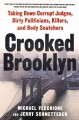 Crooked Brooklyn : taking down corrupt judges, dirty politicians, killers, and body snatchers