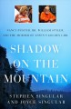 Shadow on the mountain : Nancy Pfister, Dr. William Styler, and the murder of Aspen's golden girl