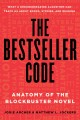 The bestseller code : anatomy of the blockbuster novel