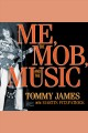 Me, the mob, and the music one helluva ride with Tommy James and the Shondells