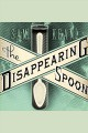 The disappearing spoon and other true tales of madness, love, and the history of the world from the periodic table of the elements