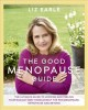 The good menopause guide : the ultimate guide to looking and feeling your radiant best throughout the perimenopause, menopause and beyond