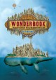 Wonderbook : an illustrated guide to creating imaginative fiction