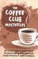 The coffee club mysteries : 6 whodunits are brewing in small-town Kansas