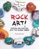 Rock art! : painting and crafting with the humble pebble