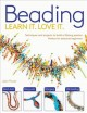 Beading : learn it, love it