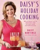 Daisy's holiday cooking : delicious Latin recipes for effortless entertaining