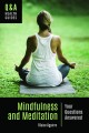 Mindfulness and meditation : your questions answered