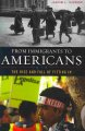 From immigrants to Americans : the rise and fall of fitting in
