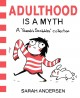 """Adulthood is a myth : a """"Sarah's Scribbles"""" collection"""