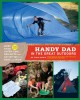 Handy dad in the great outdoors : more than 30 super-cool projects and activities for dads and kids