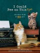 I could pee on this, too : and more poems by more cats