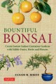 Bountiful bonsai: create a beautiful indoor container garden with edible fruits, herbs and flowers