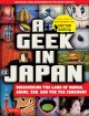 A geek in Japan [discovering the land of manga, anime, Zen, and the tea ceremony]
