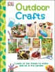 Outdoor crafts : lots of fun things to make and do outside.