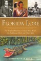 Florida lore : the Barefoot Mailman, Cowboy Bone Mizell, the Tallahassee Witch and other tales