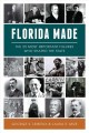 Florida made : the 25 most important figures who shaped the state